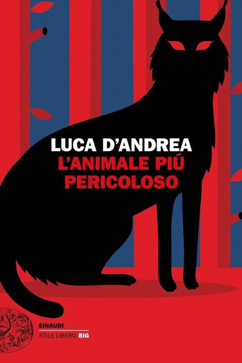 L' ANIMALE PIÙ PERICOLOSO - LUCA D'ANDREA